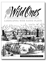 Wild Ones Landscaping with Native Plants, 4th Edition